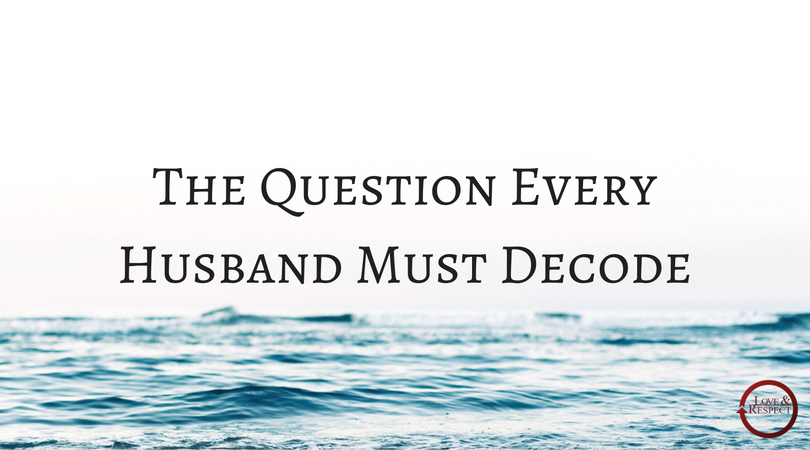 The-Question-Every-Husband-Must-Decode.png