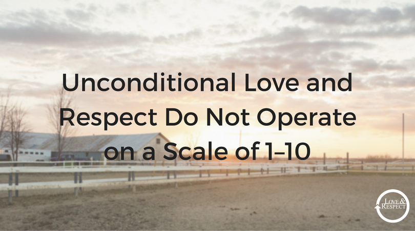 Unconditional-Love-and-Respect-Do-Not-Operate-on-a-Scale-of-1–10.png