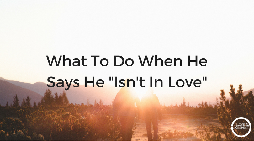 What-To-Do-When-He-Says-He-Isnt-In-Love-.png