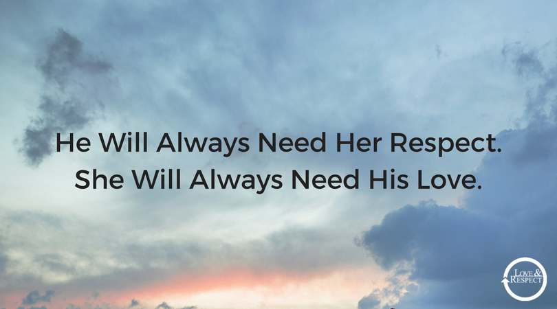 He-Will-Always-Need-Her-Respect.-She-Will-Always-Need-His-Love..png