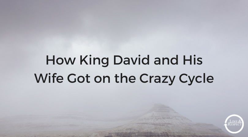 How-King-David-and-His-Wife-Got-on-the-Crazy-Cycle.png