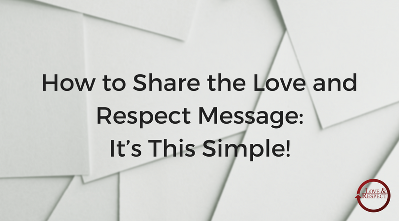 How-to-Share-the-Love-and-Respect-Message-It's-This-Simple.png