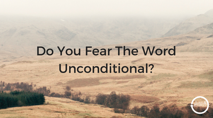 Do-You-Fear-The-Word-Unconditional-.png