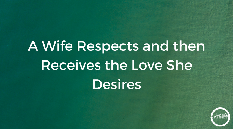 A-Wife-Respects-and-then-Receives-the-Love-She-Desires.png