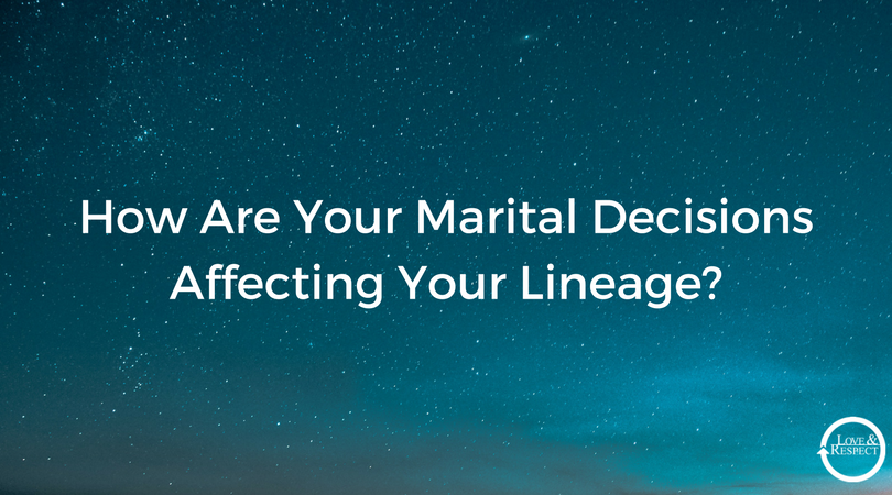 How-Are-Your-Marital-Decisions-Affecting-Your-Lineage-.png