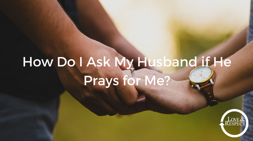 How-Do-I-Ask-My-Husband-if-He-Prays-for-Me_.png