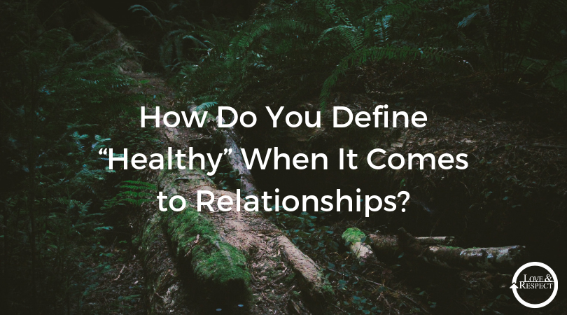 "How-Do-You-Define-""Healthy""-When-It-Comes-to-Relationships_.png"