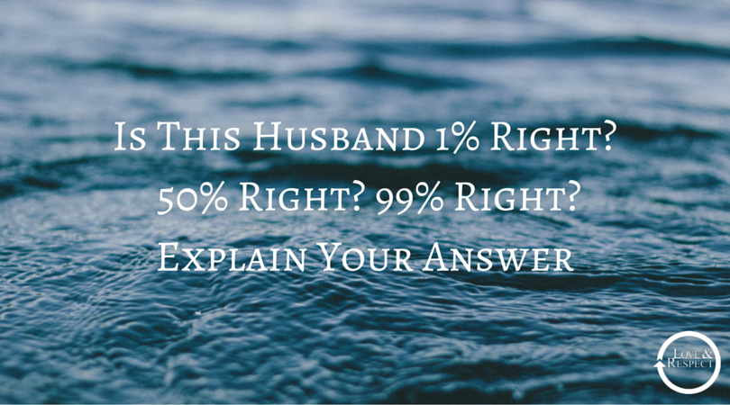 Is This Husband 1% Right? 50% Right? 99% Right? Explain Your Answer