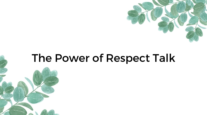 The Power of Respect Talk