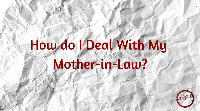 How do I Deal With My Mother-in-Law
