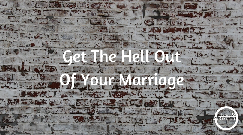 Get the Hell Out of Your Marriage