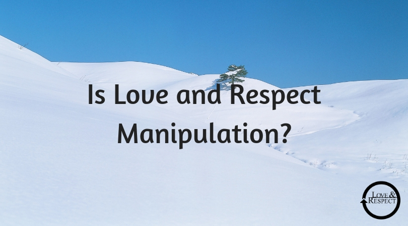 Is Love and Respect Manipulation