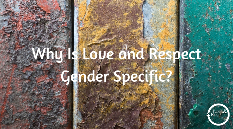 Why Is Love and Respect Gender Specific