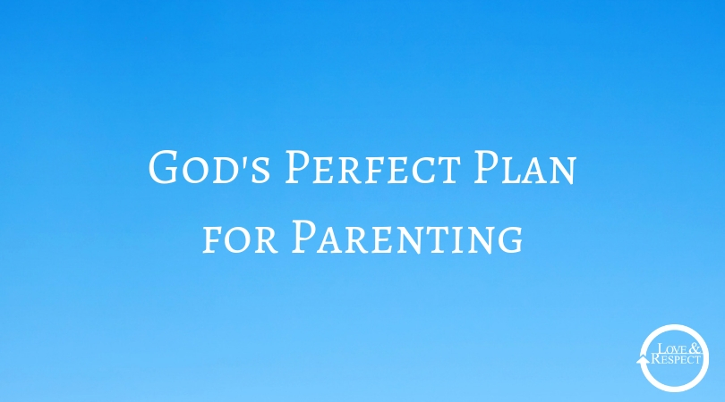 God's Perfect Plan for Parenting