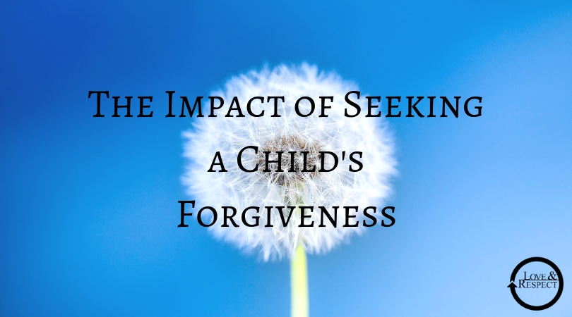 The Impact of Seeking A Child's Forgiveness