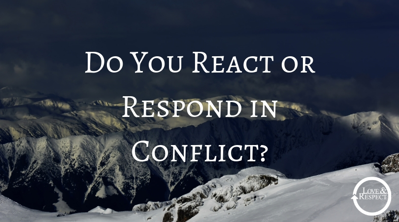 Do You React or Respond in Conflict?