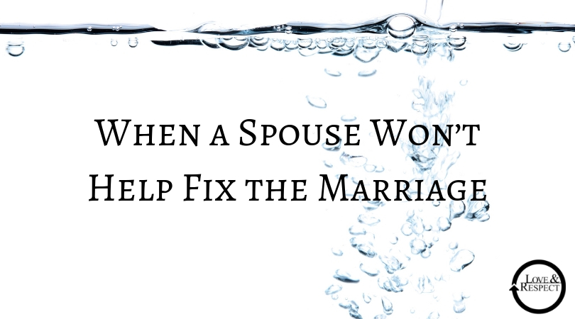 When a Spouse Won't Help Fix the Marriage