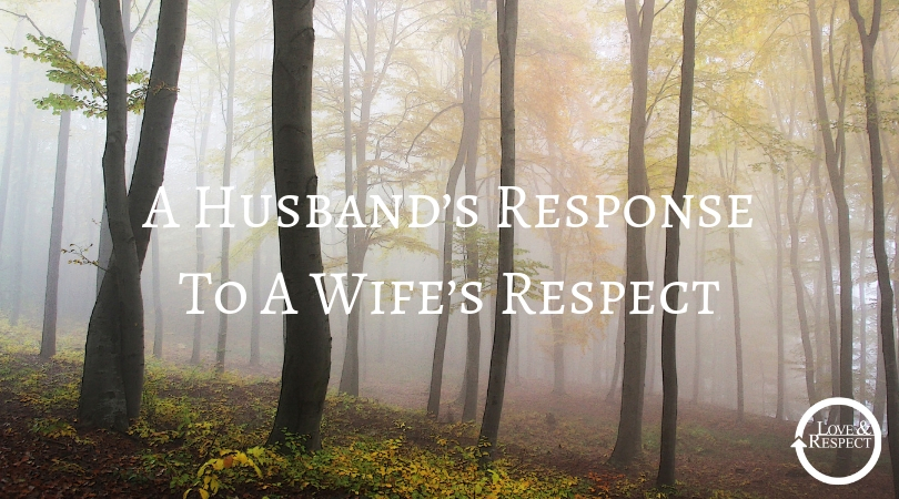 A Husband's Response To A Wife's Respect