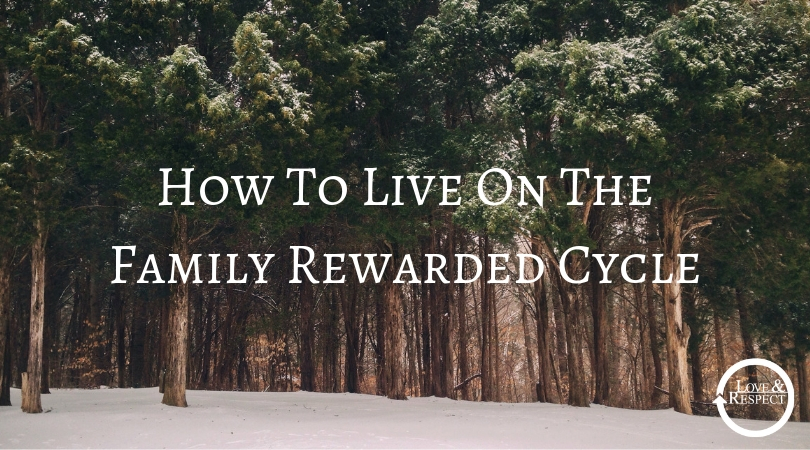 How To Live On The Family Rewarded Cycle