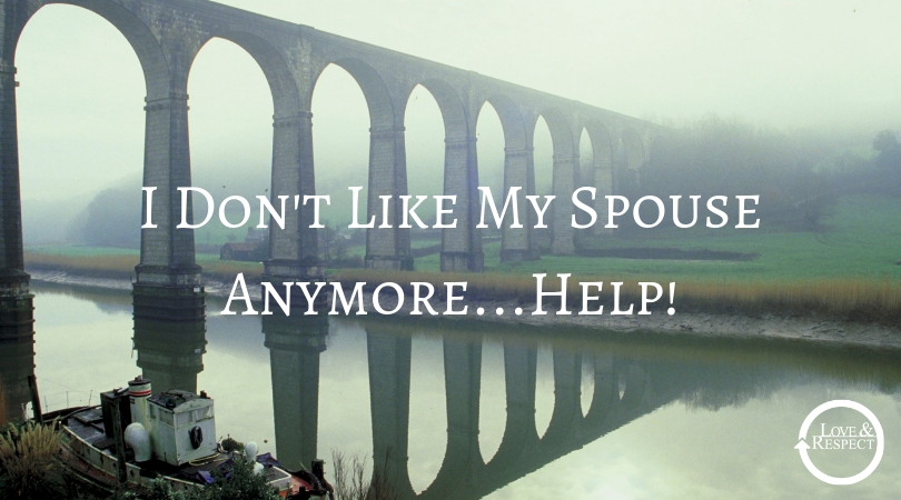 I Don't Like My Spouse Anymore...Help!