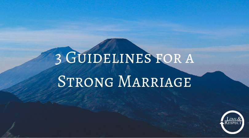 3 Guidelines for a Strong Marriage