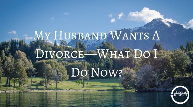 My Husband Wants A Divorce—What Do I Do Now?