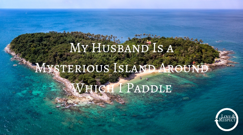 My Husband Is a Mysterious Island Around Which I Paddle