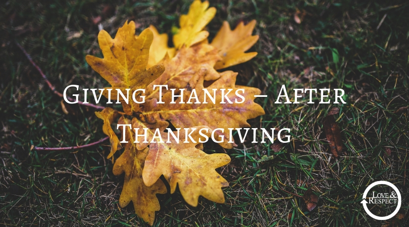 Giving Thanks – After Thanksgiving