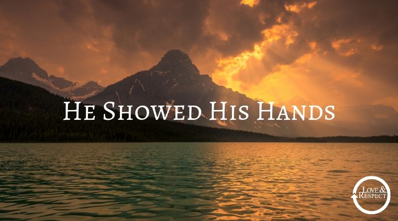 He Showed His Hands