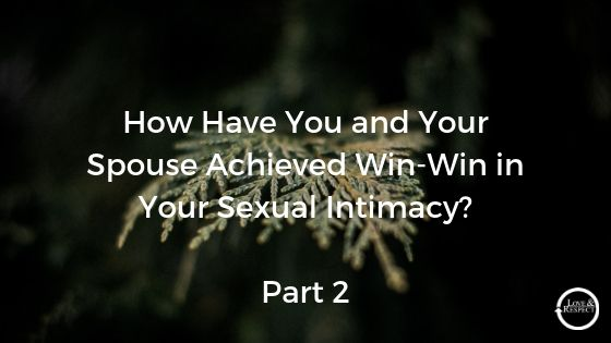 How Have You and Your Spouse Achieved Win-Win in Your Sexual Intimacy?