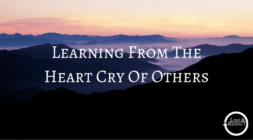 Learning From The Heart Cry Of Others