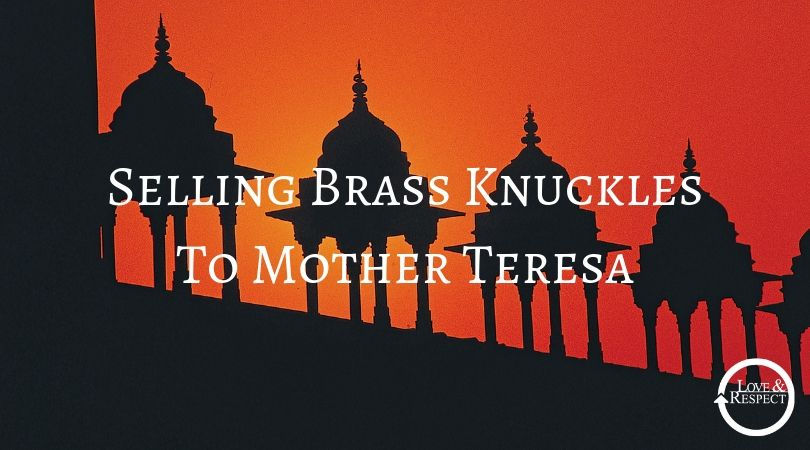 Selling Brass Knuckles To Mother Teresa