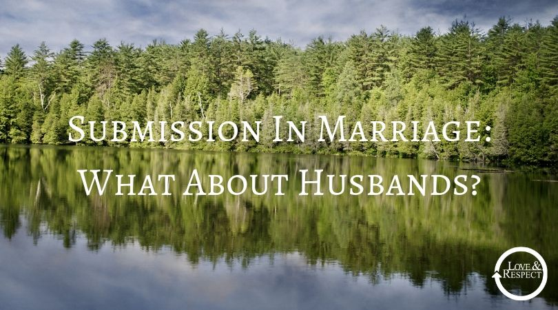 Submission In Marriage: What About Husbands?