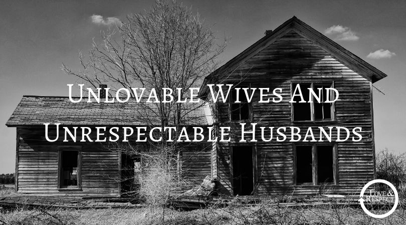 Unlovable Wives And Unrespectable Husbands