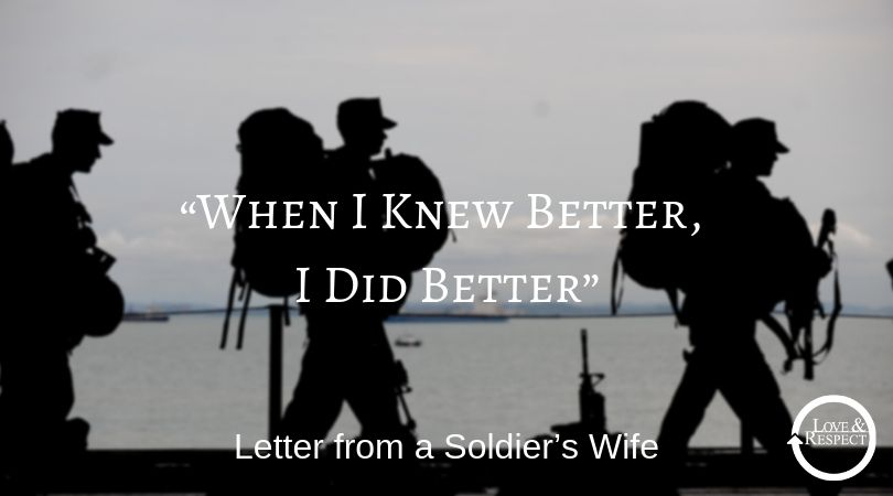 """""""When I Knew Better, I Did Better""""  Letter from a Soldier's Wife"""