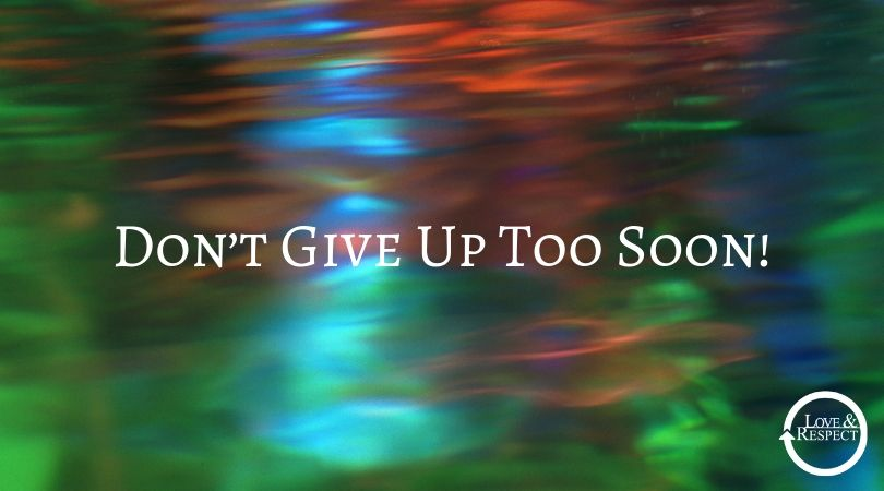 Don't Give Up Too Soon!