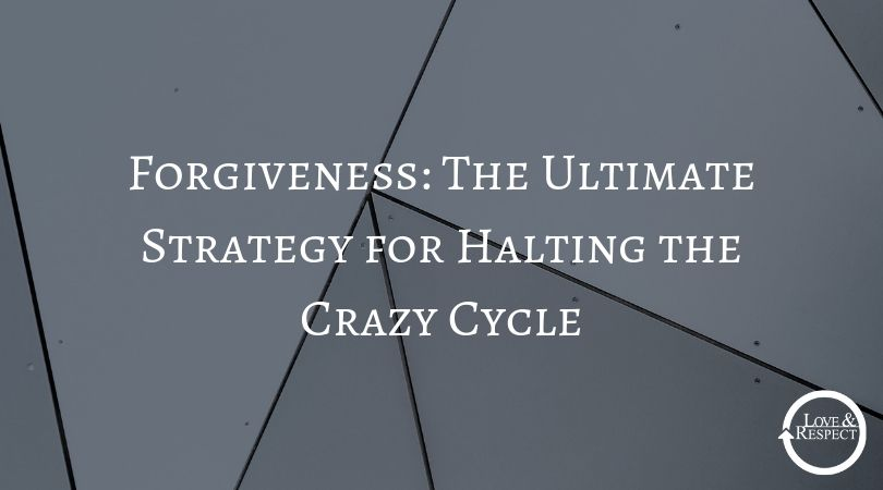 Forgiveness: The Ultimate Strategy for Halting the Crazy Cycle