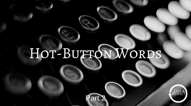 Hot-Button Words – Part 2