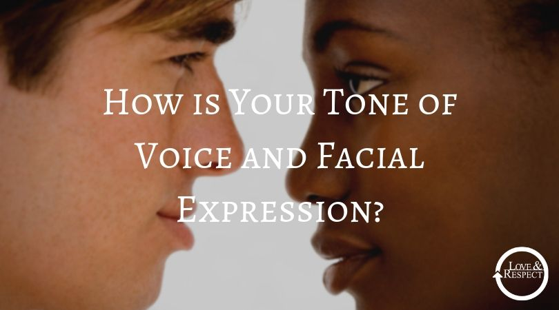 How is Your Tone of Voice and Facial Expression?