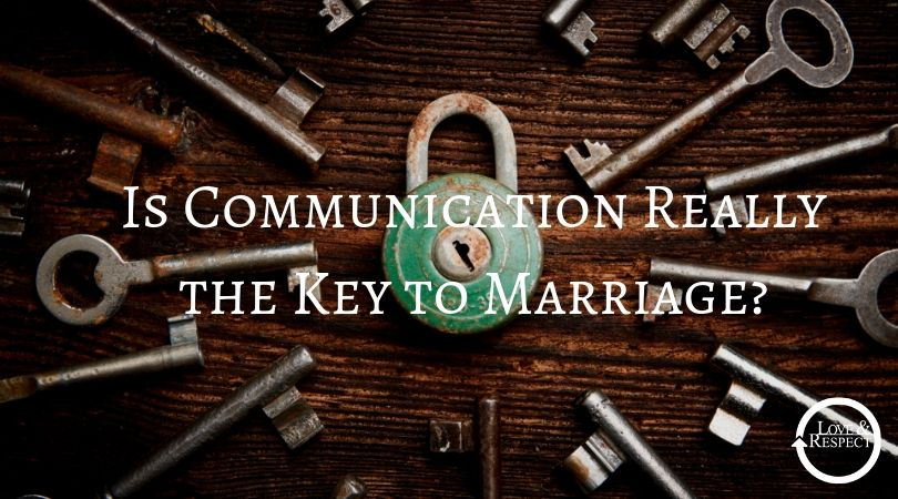Is Communication Really the Key to Marriage?