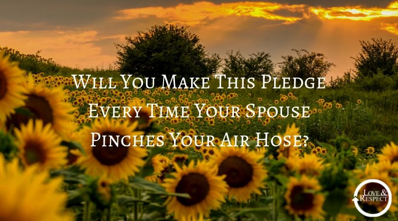 Will You Make This Pledge Every Time Your Spouse Pinches Your Air Hose
