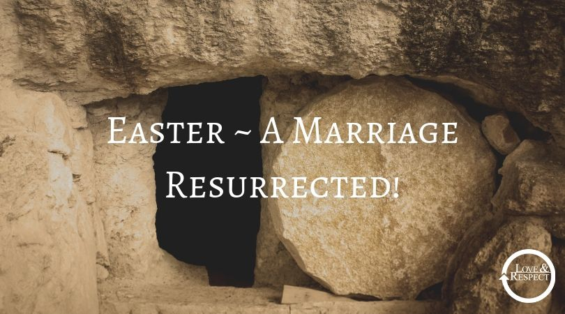 Easter ~ A Marriage Resurrected!