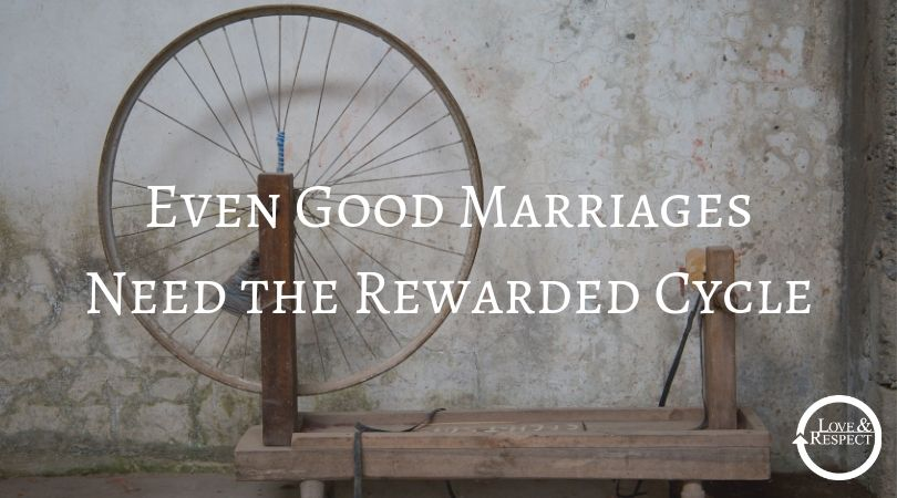 Even Good Marriages Need the Rewarded Cycle