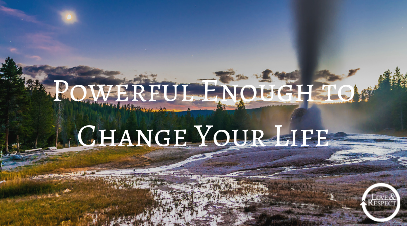 Powerful Enough to Change Your Life