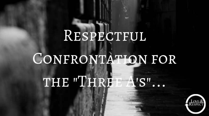 """Respectful Confrontation for the """"Three A's""""..."""