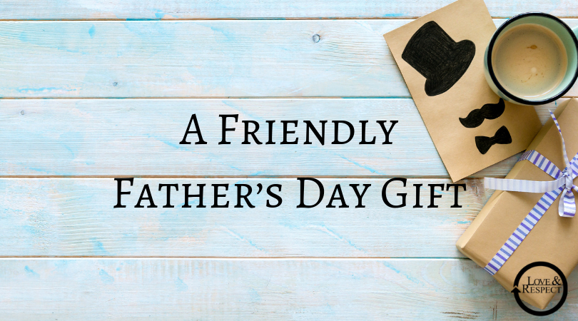 A Friendly Father's Day Gift