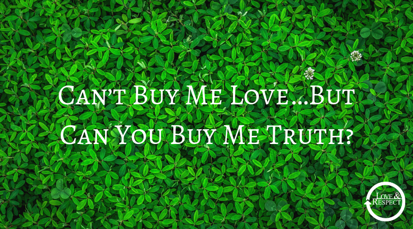 Can't Buy Me Love…But Can You Buy Me Truth?