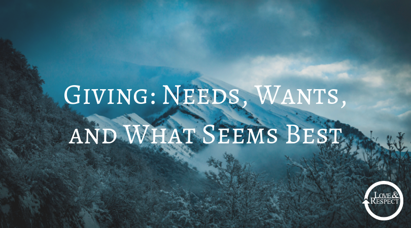 Giving: Needs, Wants, and What Seems Best
