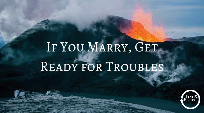 If You Marry, Get Ready for Troubles