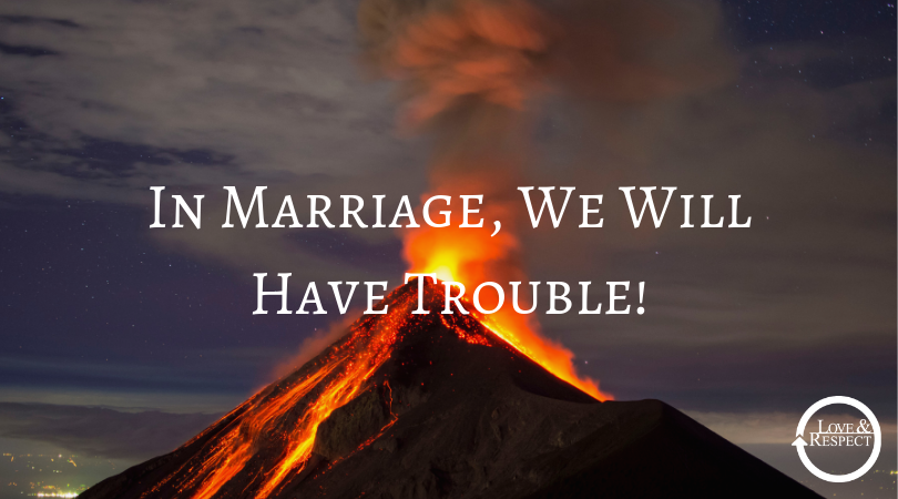 In Marriage, We Will Have Trouble!